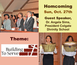 Homcoming Sun, Oct. 27th Guest Speaker,  Dr. Angela Sims, President Colgate Divinity School Theme: